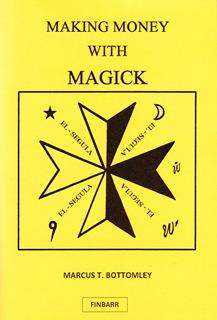 White Magic: MAKING MONEY WITH MAGICK